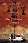Four Seasons In Rome - Anthony Doerr