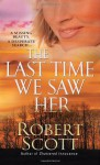The Last Time We Saw Her - Robert Scott