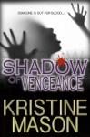 Shadow of Vengeance (Book 3 CORE Shadow Trilogy) - Kristine Mason
