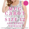 Size 12 and Ready to Rock: A Heather Wells Mystery (Audio) - Meg Cabot, Sandy Rustin