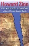Howard Zinn on Democratic Education (Series in Critical Narrative) - Howard Zinn, Donaldo Macedo