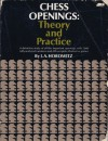 Chess Openings: Theory And Practice - Israel A. Horowitz