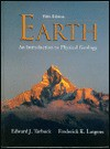 Earth: An Introduction to Physical Geology - Frederick K. Lutgens, Edward J. Tarbuck, Dennis Tasa, Tasa Graphics Inc