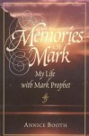 Memories of Mark: My Life with Mark Prophet - Annice Booth