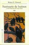 Santuario de Buitres y otras Historias del Viejo Oeste - Robert E. Howard