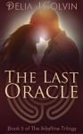 The Last Oracle (The Oracles) - Delia J. Colvin