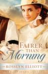 Fairer Than Morning (The Saddler's Legacy, #1) - Rosslyn Elliott