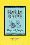 Hugo och Josefin - Maria Gripe, Harald Gripe