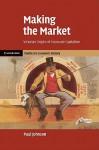 Making the Market: Victorian Origins of Corporate Capitalism - Paul Johnson