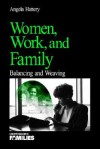 Women, Work, and Families: Balancing and Weaving - Angela J. Hattery