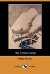 The Frozen Deep (Dodo Press) - Wilkie Collins