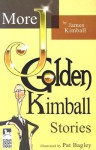 More J. Golden Kimball Stories - James Kimball