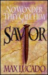No Wonder They Call Him the Savior: Chronicles of the Cross - Max Lucado
