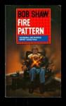 Fire Pattern - Bob Shaw