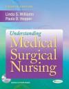 Understanding Medical Surgical Nursing [With CDROM] - Linda D. Williams, Paula Hopper