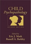 Child Psychopathology, Second Edition - Eric J. Mash, Russell A. Barkley
