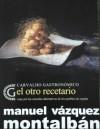 El Otro Recetario: Viaje Por Las Cazuelas Alternativas De Los Pueblos De EspañA - Manuel Vázquez Montalbán
