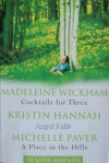 Cocktails for Three / Angel Falls / A Place in the Hills (Of Love & Life) - Kristin Hannah, Michelle Paver
