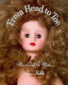 From Head to Toe: How a Doll is Made - Susan Kuklin