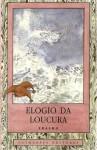 Elogio da Loucura (Colecção de Filosofia e Ensaios) - Desiderius Erasmus, Álvaro Ribeiro