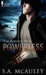 Powerless - S.A. McAuley