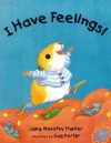 I Have Feelings! - Jana Novotny Hunter, Sue Porter