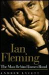 Ian Fleming: The Man Behind James Bond - Andrew Lycett