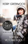 Death at Victoria Dock: Phryne Fisher's Murder Mysteries 4 (Miss Fisher's Murder Mysteries) - Kerry Greenwood