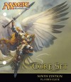 Magic the Gathering: Core Set Ninth Edition Player's Guide - Wizards of the Coast, Terese Nielsen, L.A. Williams, Edward P. Beard, Jr., DiTerlizzi, Greg Staples, Roger Raupp, Paolo Parente, Christopher Rush, rk post, Aaron Forsythe, Doug Beyer, Jeremy Cranford, Ralph Horsley
