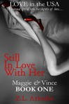 Still In Love With Her: Maggie & Vince, Book ONE (LOVE in the USA 5) - Z.L. Arkadie
