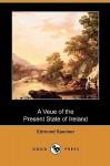 A Veue of the Present State of Ireland (Dodo Press) - Edmund Spenser