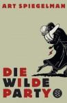 Die Wilde Party - Art Spiegelman
