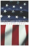 Diminished Democracy: From Membership to Management in American Civic Life (The Julian J. Rothbaum Distinguished Lecture Series) - Theda Skocpol