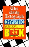 The Daily Telegraph Cryptic Crossword Book 33 - Daily Telegraph, Daily Telegraph