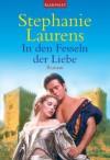 In den Fesseln der Liebe: Roman (German Edition) - Stephanie Laurens, Elke Iheukumere