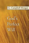 God's Perfect Will - G. Campbell Morgan