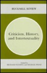 Criticism, History, and Intertextuality (Bucknell Review, Vol. 31, No. 1) - Richard Fleming, Michael Payne