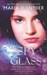 Spy Glass - Maria V. Snyder