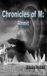 Chronicles of M: Ammit - Nicholas Forristal