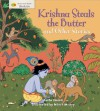 Krishna Steals the Butter and Other Stories - Anita Ganeri, Nilesh Mistry