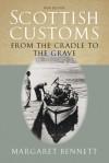 Scottish Customs: From the Cradle to the Grave - Margaret Bennett