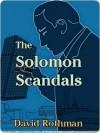 The Solomon Scandals - David Rothman