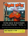 Tom Mix Western Collection - Vol. 1: Triple-Sized: Complete Issues #2 - #7 - #27 - Richard Buchko