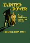 Tainted Power - Carroll John Daly