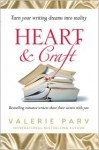 Heart & Craft: Bestselling Romance Writers Share their Secrets with You - Valerie Parv