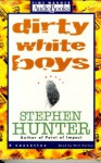 Dirty White Boys - Stephen Hunter, Will Patten