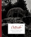 Outside - Barry Lopez, Barry Moser, James Perrin Warren