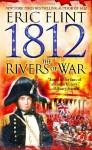 1812: The Rivers of War - Eric Flint