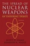 The Spread of Nuclear Weapons: An Enduring Debate - Scott D. Sagan, Kenneth N. Waltz