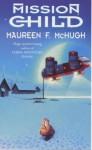 Mission Child - Maureen F. McHugh, Maureen F. Mc Hugh